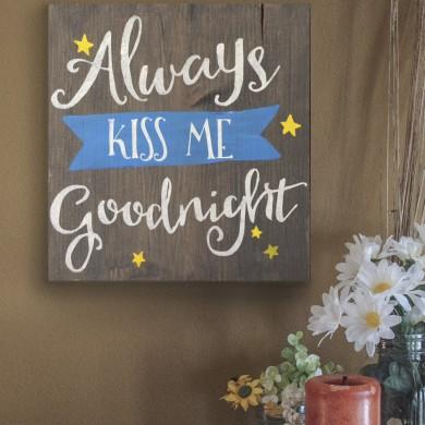 Always Kiss Me Goodnight 12x12