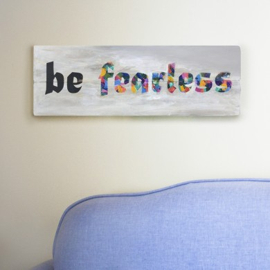 Be Fearless 8x24