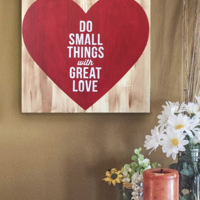 Do Small Things With Great Love 12x12