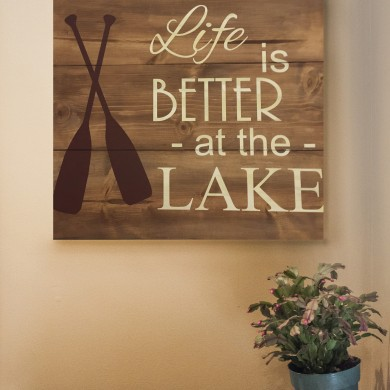 Life is Better at the Lake 16x16