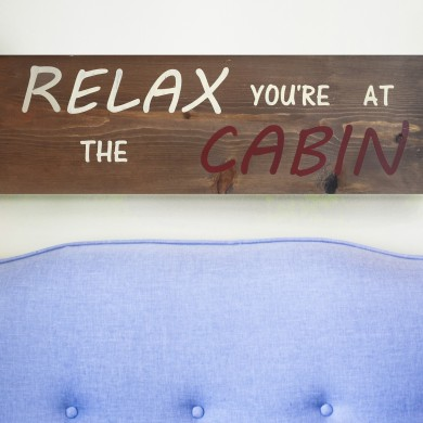 Relax You're at the Cabin 8x24