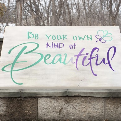 Be Your Own Kind of Beautiful 12x24