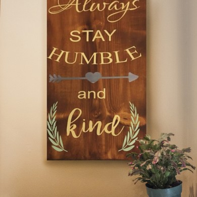 Always Stay Humble 12x18
