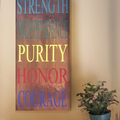 Strength, Independence, Purity, Honor, Courage 12x24