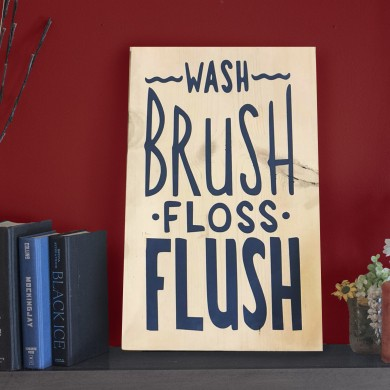 Wash Brush Floss Flush 12x18